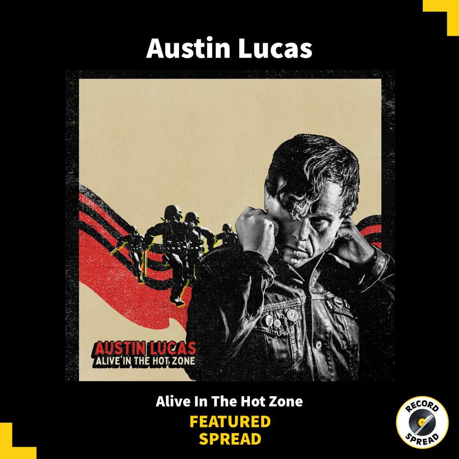 Austin Lucas Alive In The Hot Zone