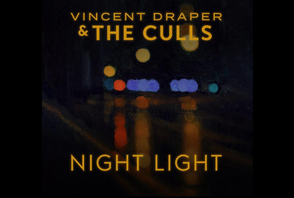 Vincent Draper and the Culls – Night Light